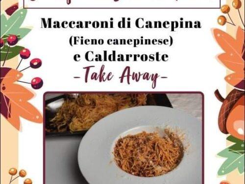 "Canepina ""Street Food Maccaroni di Canepina"" (Fieno Canepinese) e Caldarroste Take Away"